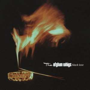 The Afghan Whigs – Black Love