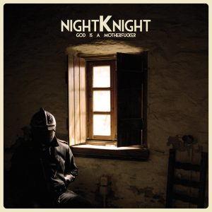 Night Knight – God Is A Motherfucker