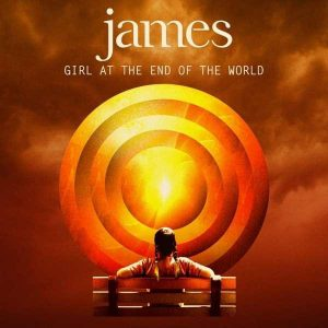James – Girl At The End Of The World