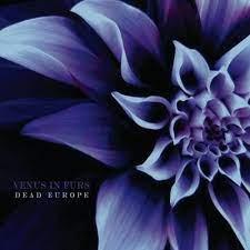 Venus In Furs – Dead Europe