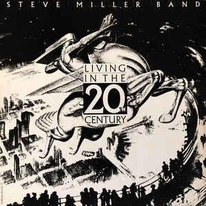 Steve Miller Band – Living In The 20th Century