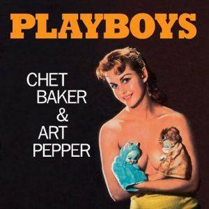 Chet Baker & Art Pepper – Playboys
