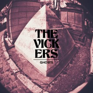 The Vickers – Ghosts
