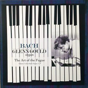 Bach* / Glenn Gould – The Art Of The Fugue, Volume 1 (First Half) Fugues 1-9