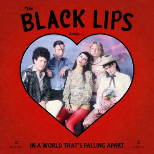 The Black Lips – In A World That's Falling Apart