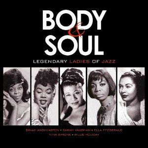 Various – Body & Soul: Legendary Ladies Of Jazz