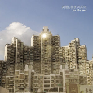 Melorman – For The Sun