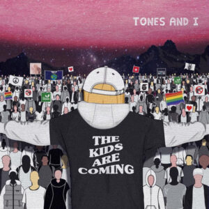 Tones And I – The Kids Are Coming