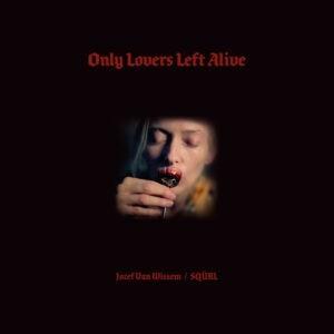 Jozef Van Wissem / SQÜRL – Only Lovers Left Alive