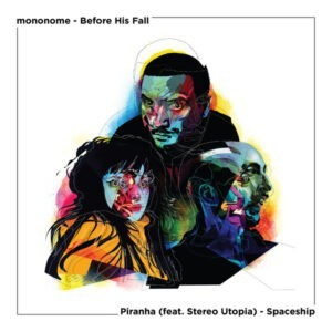Mononome, Piranha, Stereo Utopia – Mononome & Piranha (feat. Stereo Utopia)