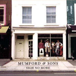 Mumford & Sons – Sigh No More