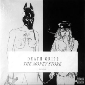 Death Grips – The Money Store