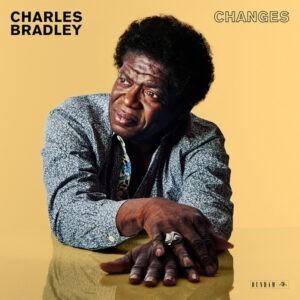 Charles Bradley – Changes