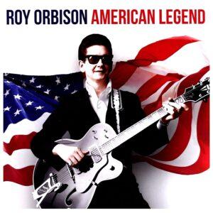 Roy Orbison – American Legend