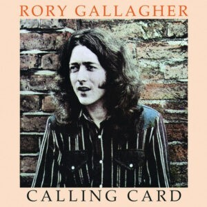 Rory Gallagher – Calling Card