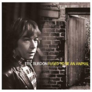 Eric Burdon – I Used To Be An Animal