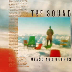 The Sound – Heads And Hearts