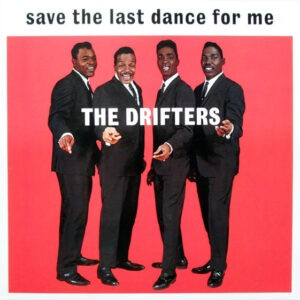 The Drifters – Save The Last Dance For Me