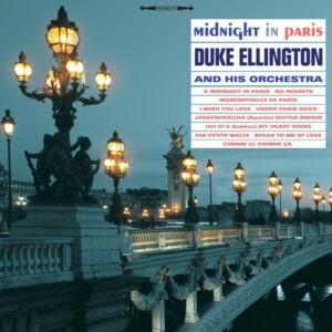 Duke Ellington And His Orchestra – Midnight In Paris