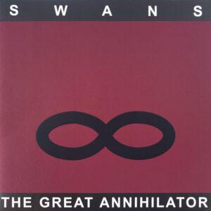Swans – The Great Annihilator