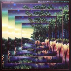 Fleetwood Mac – The Alternate Tango In The Night