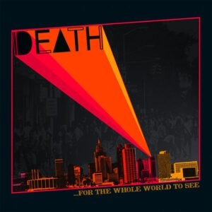 Death – ...For The Whole World To See