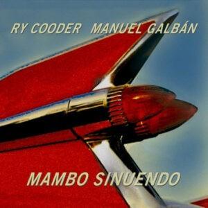 Ry Cooder, Manuel Galbán – Mambo Sinuendo (Used Vinyl)