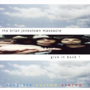 The Brian Jonestown Massacre – Give It Back!