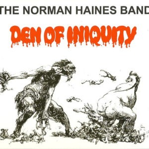 The Norman Haines Band – Den Of Iniquity