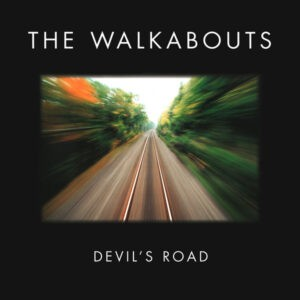 The Walkabouts – Devil's Road